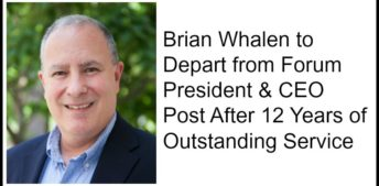 Brian Whalen to Depart from Forum President & CEO Post After 12 Years of Outstanding Service