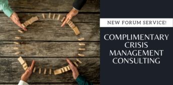 New Forum Service: Complimentary Crisis Management Consulting